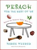 Pesach for the Rest of Us, Marge Piercy, 0805242422