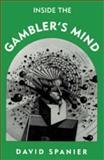 Inside the Gambler's Mind, Spanier, David, 087417242X