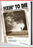 Fixin' to Die : A Compassionate Guide to Committing Suicide or Staying Alive, Lester, David, 0895032422