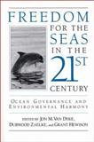 Freedom for the Seas in the 21st Century : Ocean Governance and Environmental Harmony, Van Duke, Jon M., 1559632429