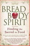 Bread, Body, Spirit, , 1594732426