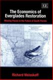 The Economics of Everglades Restoration : Missing Pieces in the Future of South Florida, Weisskoff, Richard, 1843762420