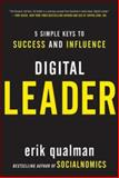 Digital Leader : 5 Simple Keys to Success and Influence, Qualman, Erik, 0071792422