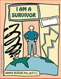 I Am a Survivor, Wendy Deaton and Kendall Johnson, 0897932420