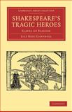 Shakespeare's Tragic Heroes : Slaves of Passion, Campbell, Lily Bess, 1108002420