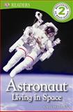 DK Readers: Astronaut: Living in Space, Deborah Lock, 146540242X