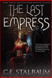 The Last Empress, C. Stalbaum, 1466492422