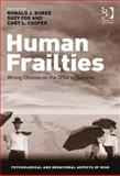 Human Frailties Bad Choices and the Drive for Success, Burke, Ronald J. and Cooper, Cary L., 1472402421