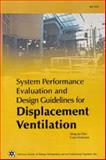 System Performance Evaluation and Design Guidelines for Displacement Ventilation, Chen, Qingyan and Glicksman, Leon R., 1931862427