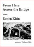 From Here Across the Bridge, Evelyn Klein, 1932472428