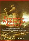 Enemies Within the Gates? : The Comintern and the Stalinist Repression, 1934-1939, Chase, William J., 0300082428