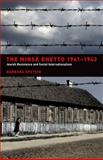 The Minsk Ghetto 1941-1943 : Jewish Resistance and Soviet Internationalism, Epstein, Barbara, 0520242424