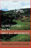 Globalization and the Race for Resources, Bunker, Stephen G. and Ciccantell, Paul S., 0801882427