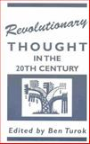 Revolutionary Thought in the Twentieth Century, Turok, Ben, 0905762428