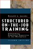 Structured on-the-Job Training, Ronald L. Jacobs, 1576752429
