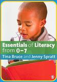 Essentials of Literacy from 0-7 Years : Children's Journeys into Literacy, Bruce, Tina and Spratt, Jenny, 1847872425
