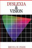 Dyslexia and Vision, Evans, Bruce J. W., 186156242X