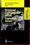 Regional Convergence in the European Union : Facts, Prospects and Policies, Cuadrado Roura, Juan R., 3540432426