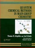 Quantum Chemical Methods in Main-Group Chemistry, Klapötke, Thomas M. and Schulz, Axel, 0471972428