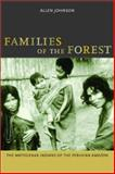 Families of the Forest - The Matsigenka Indians of the Peruvian Amazon, Johnson, Allen, 0520232429
