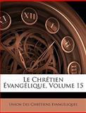 Le Chrétien Évangélique, Union Des Chrtiens Vangliques and Union Des Chrétiens Évangéliques, 1147072426