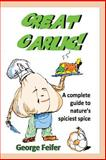 Great Garlic!, George Feifer and Billy Steers, 1494262428