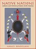 Native Nations : Cultures and Histories of Native North America, Bonvillain, Nancy, 0138632421
