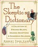 The Skeptic's Dictionary, Robert Todd Carroll, 0471272426