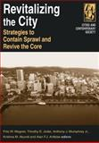 Revitalizing the City : Strategies to Contain Sprawl and Revive the Core, , 0765612429