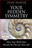 Your Hidden Symmetry, Jean Haner, 1401942423