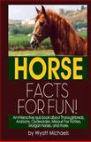 Horse Facts for Fun!, Wyatt Michaels, 1491042427