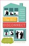 The Big Disconnect, Catherine Steiner-Adair and Teresa H. Barker, 0062082426