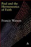 Paul and the Hermeneutics of Faith, Watson, Francis and Watson, 0567082423