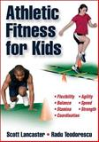 Athletic Fitness for Kids, Scott Lancaster and Radu Teodorescu, 0736062424