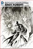 Batman Unwrapped by Andy Kubert, , 1401242421