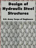 Design of Hydraulic Steel Structures, U. S. Army Corps of Engineers Staff, 141022242X
