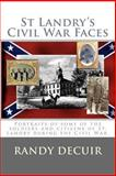 St Landry's Civil War Faces, Randy DeCuir, 1494792427