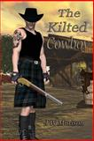 The Kilted Cowboy, J. Murison, 1495922421