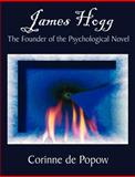 James Hogg : The Founder of the Psychological Novel, de Popow, Corinne, 158112242X