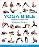 The Yoga Bible, Christina Brown, 1582972427