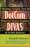 Dotcom Divas : E-Business Insights from the Visionary Women Founders of 20 Net Ventures, Carlassare, Elizabeth, 0071362428