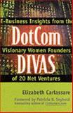Dotcom Divas : E-Business Insights from the Visionary Women Founders of 20 Net Ventures, Carlassare, Elizabeth, 0071362428