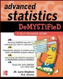 Advanced Statistics Demystified, Stephens, Larry J., 0071432426