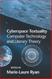 Cyberspace Textuality : Computer Technology and Literary Theory, Ryan, Marie-Laure, 0253212421
