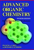 Advanced Organic Chemistry, Carey, Frank A. and Sundberg, Richard J., 0306462427