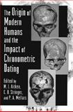 The Origin of Modern Humans and the Impact of Chronometric Dating, , 0691032424