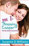 Me and Timothy Cooper, Suzanne Williams, 1484882423