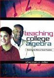 Teaching College Algebra, Sherman N. Miller, 1578862426
