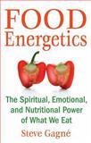 Food Energetics, Steve Gagné, 1594772428