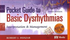 Pocket Guide to Basic Dysrhythmias : Interpretation and Management, Huszar, Robert J., 0323012434